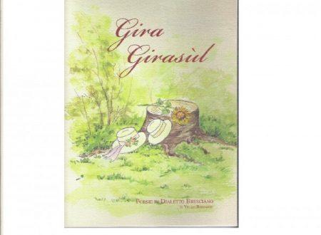 Gira Girasul – Gira Girasole  – raccolta di poesie in dialetto bresciano con traduzione in italiano